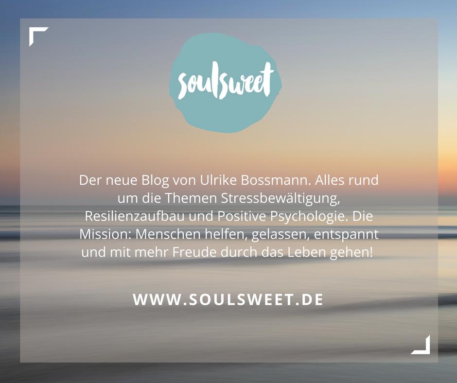 soulsweet ist der neue Blog von Ulrike Bossmann.